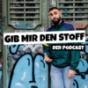 GIB MIR DEN STOFF Podcast Download