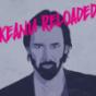 Keanu Reloaded Podcast Download