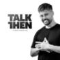 TALK THEN Podcast herunterladen