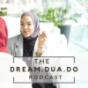 The Dream.Dua.Do Podcast