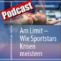 Am Limit - Wie Sportstars Krisen meistern