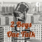 2 Boys One Talk Podcast Download