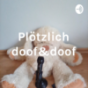 Plötzlich doof&doof Podcast Download