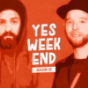 YES WEEKEND Podcast Download