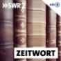 SWR2 Zeitwort Podcast Download