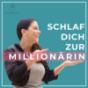 Schlaf dich zur Millionärin - Der Mindset Podcast mit Eva Kinast