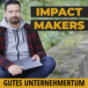 Impact Makers - Gutes Unternehmertum Podcast Download