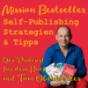 Mission Bestseller - Self-Publishing Strategien & Tipps Podcast Download