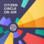 Citizen Circle on Air - Community over Competition Podcast Download
