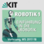 27: Robotik I - Einführung in die Robotik, Vorlesung, WS 2017-18, 01.02.2018 im Robotik 1 - Einführung in die Robotik, Vorlesung, WS17-18 Podcast Download