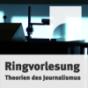 """Ringvorlesung """"Theorien des Journalismus"""" Podcast Download"""