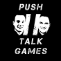 Push 2 Talk Games Podcast Download