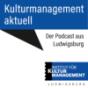 Kulturmanagement aktuell. Der Podcast aus Ludwigsburg Download