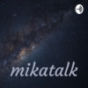 mikatalk Podcast Download