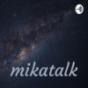 mikatalk Podcast Download