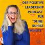 """Der Positive Leadership Podcast für """"dEINE ruhige MINUTE"""" Download"""