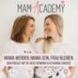 MamAcademy - Mama werden, Mama sein, Frau bleiben
