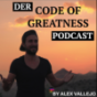 Der CODE OF GREATNESS Podcast