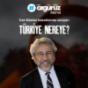 Türkiye Nereye? Podcast Download