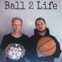 Ball 2 Life Podcast Download