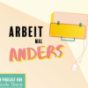 """Podcast """"Arbeit mal anders"""" Podcast Download"""