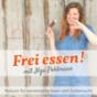 Frei essen! mit Ilga Pohlmann Podcast Download