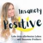 Insanely Positive :) Lebe Dein Allerbestes Leben Podcast Download