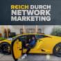 REICH DURCH NETWORK MARKETING Podcast Download