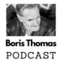Boris Thomas Podcast Download