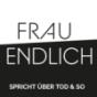 FRAU ENDLICH - spricht über Tod & so Podcast herunterladen