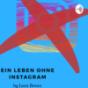 Ein Leben ohne Instagram Podcast Download