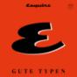 GUTE TYPEN - Der Esquire Cast