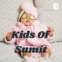 Kids Of Sumit Podcast Download