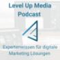 Level Up Media Podcast - Expertenwissen für digitale Marketing Lösungen Download