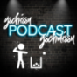Gschissn gschmissn Podcast Download