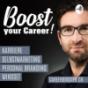 Boost your Career! Karriere - Bewerbung - Selbstmarketing - Personal Branding & Mindset