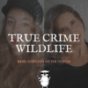 True Crime Wildlife Podcast Download