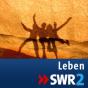 SWR2 - Leben Podcast herunterladen