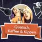 Quatsch, Kaffee & Kippen