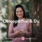 Osteopathie & Du Podcast Download