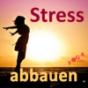 Stress abbauen mit Entspannungstechniken und Psychologie Podcast Download