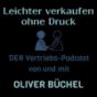 Leichter verkaufen ohne Druck - durch fokussierten Vertrieb Podcast Download