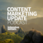 Content Marketing Update Podcast
