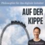 Auf der Kippe - Philosophie für das digitale Zeitalter Podcast Download