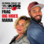 Frag Big Moes Mama