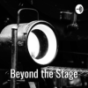 Beyond the Stage - Der Theaterpodcast