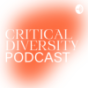 Critical Diversity Podcast