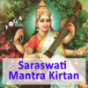 Saraswati Mantras and Kirtan