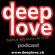 Deep Love Session Podcast