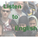 Listen to English - learn English!